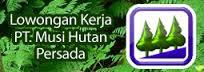Lowongan Kerja PT. Musi Hutan Persada