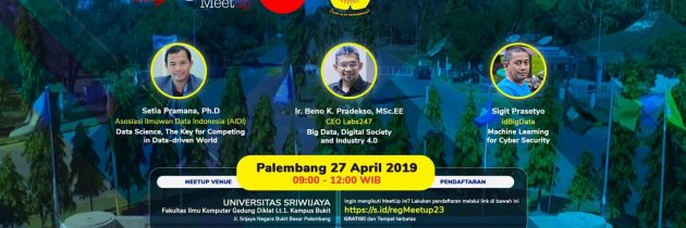 Meetup BigData #23 Fakultas Ilmu Komputer UNSRI 27 April 2019