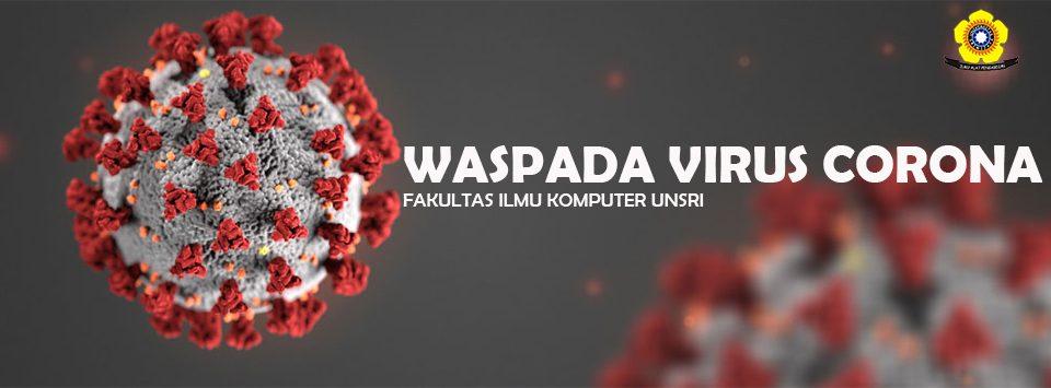 Fakultas Ilmu Komputer UNSRI waspada virus Covid 19 atau Corona